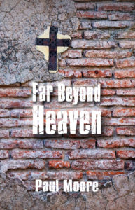 far-beyond-heaven-by-author-paul-moore